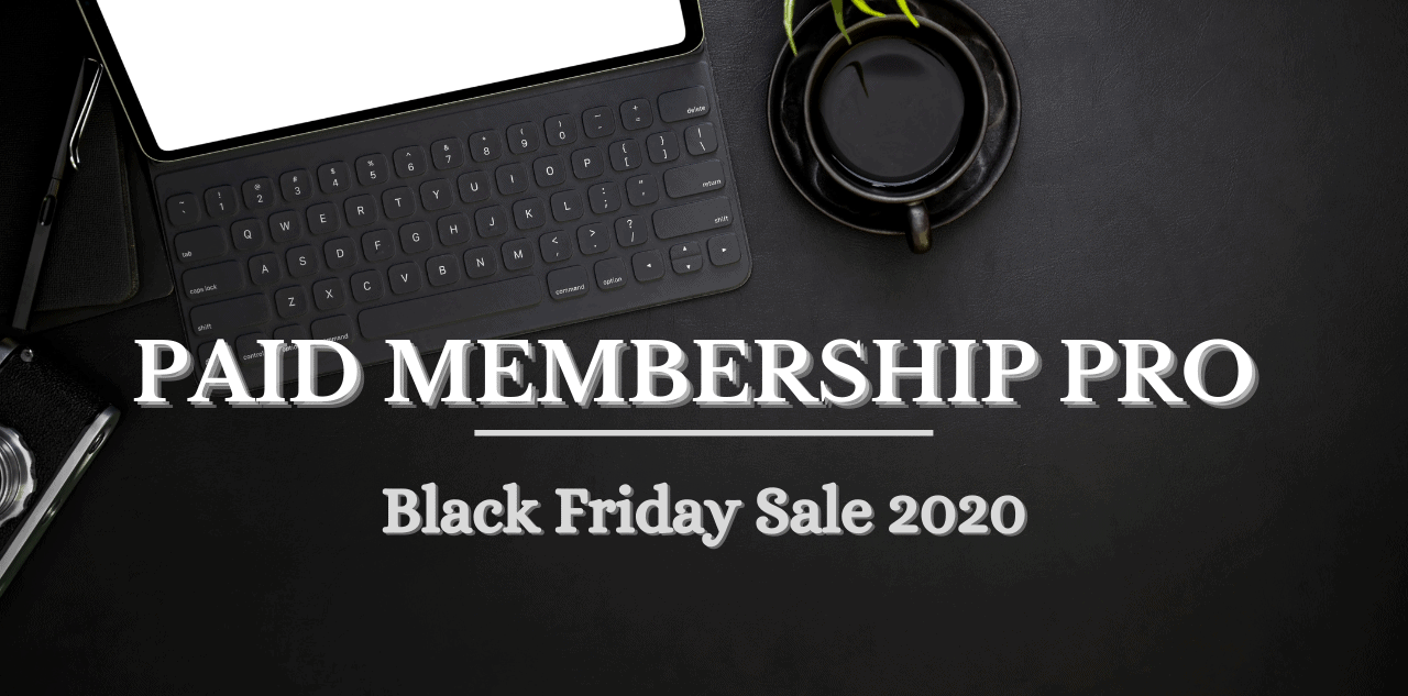 Paid Membership Pro Black Friday Sale