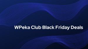 WPeka Club Black Friday Deals
